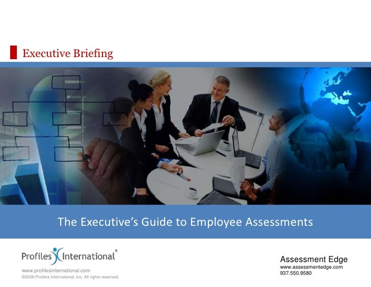 Executive Briefing<br />The Executive's Guide to Employee Assessments<br />Assessment Edge<br />www.assessmentedge.com<br ...