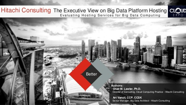 The Executive View on Big Data Platform Hosting - Evaluating Hosting Services for Big Data Computing Cloud Expo 2013