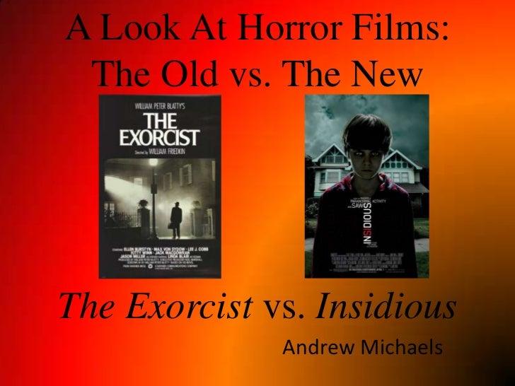 The exorcist vs. insidious presentation