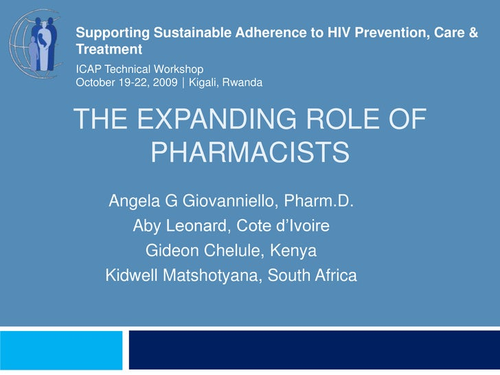 The Expanding Role of Pharmacists<br />Supporting Sustainable Adherence to HIV Prevention, Care & Treatment<br />ICAP Tech...