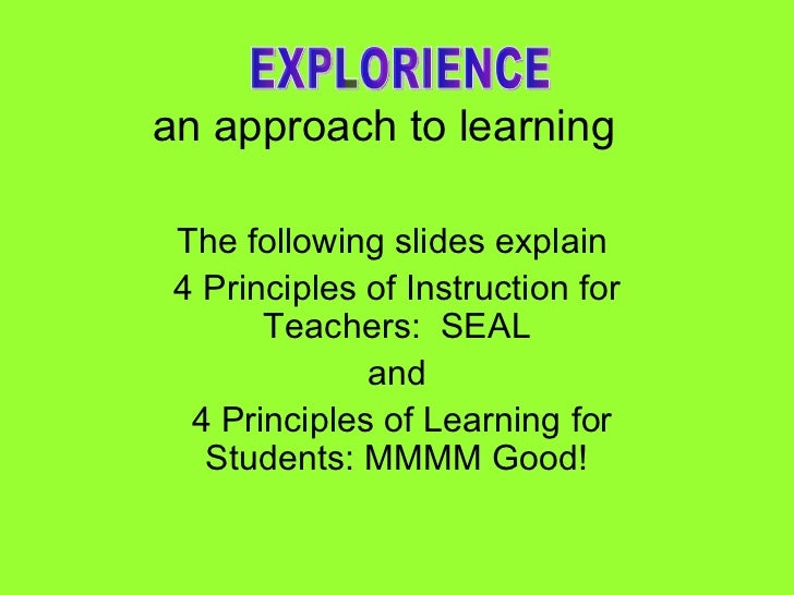 an approach to learning   The following slides explain  4 Principles of Instruction for Teachers:  SEAL and 4 Principles o...