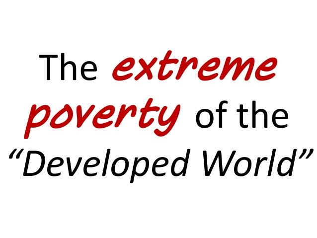 """The extreme poverty of the""""Developed World"""""""