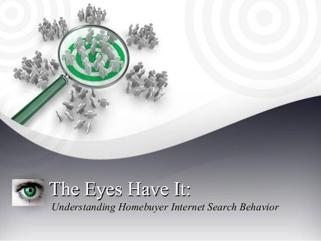 The Eyes Have It: Understanding Home Buyer Internet Search Behavior