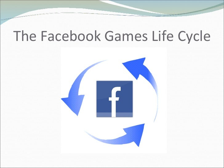 The Facebook Games Life Cycle