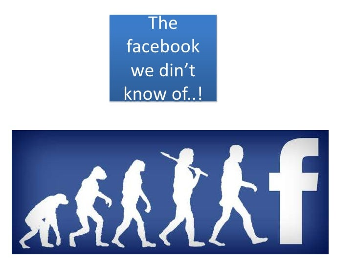The facebook we din't know of..!<br />