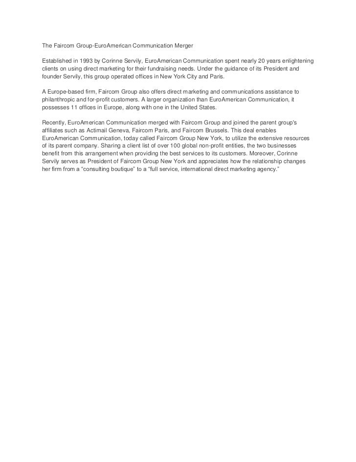 The Faircom Group-EuroAmerican Communication MergerEstablished in 1993 by Corinne Servily, EuroAmerican Communication spen...