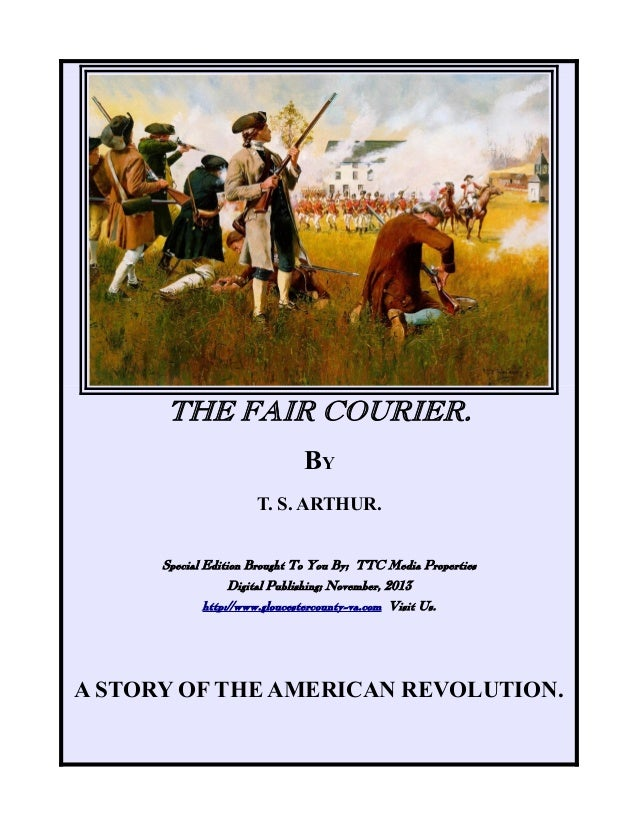 THE FAIR COURIER. BY T. S. ARTHUR. Special Edition Brought To You By; TTC Media Properties Digital Publishing; November, 2...