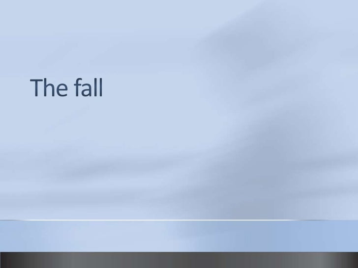 The fall<br />