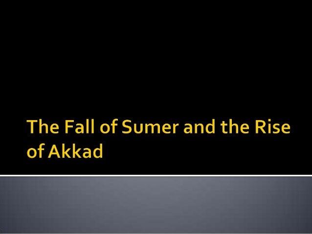 Fall of Sumer Rise of Akkad