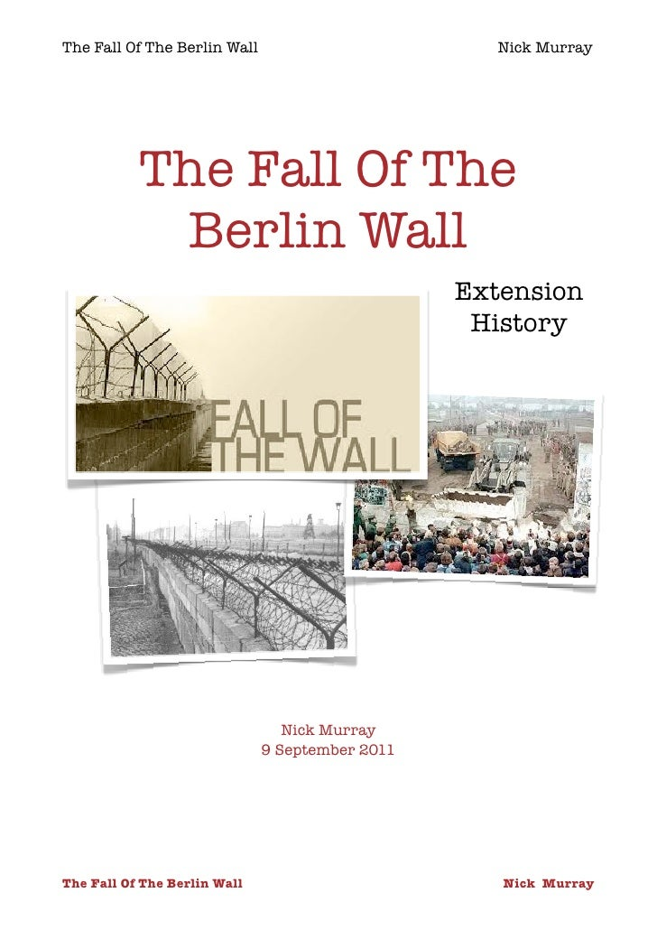 The Fall Of The Berlin Wall                          Nick Murray           The Fall Of The            Berlin Wall         ...