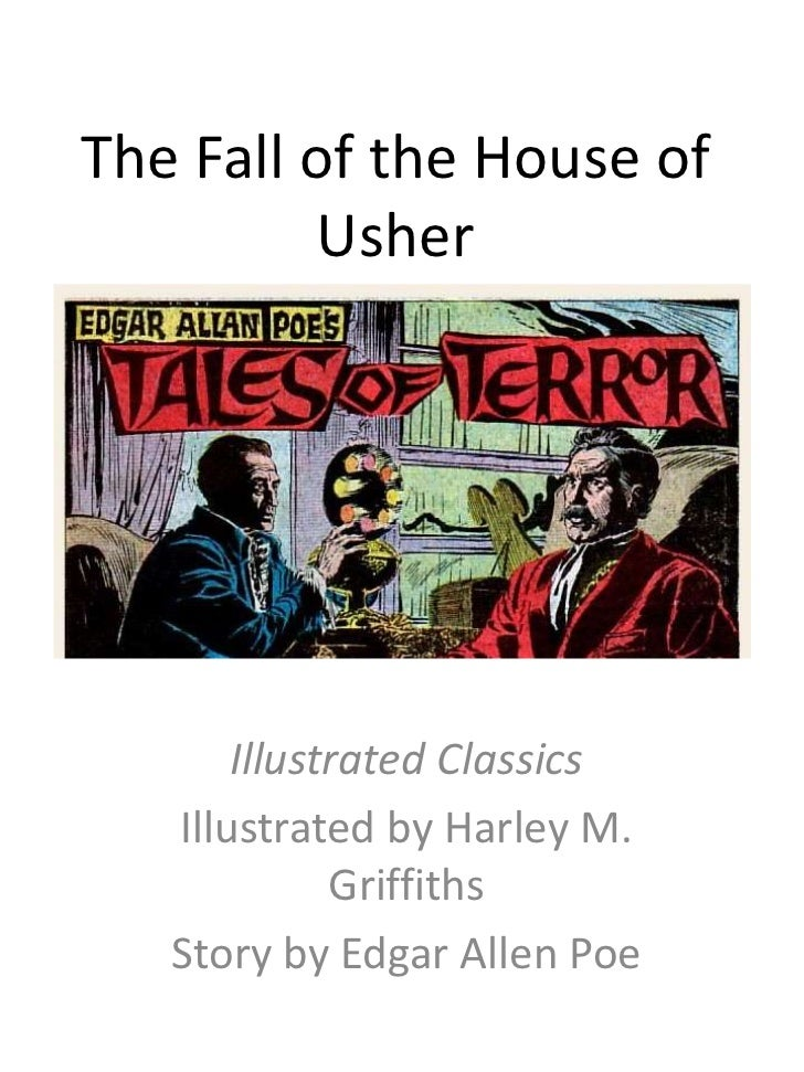 The Fall of the House of         Usher       Illustrated Classics   Illustrated by Harley M.             Griffiths   Story...