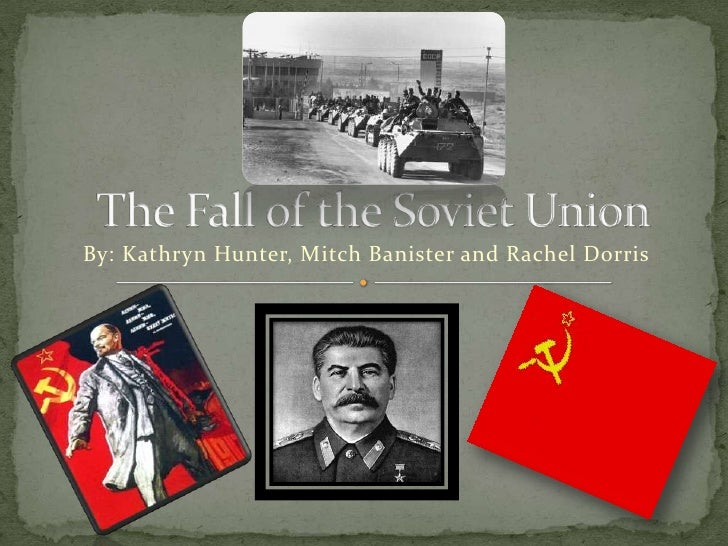 The Fall of the Soviet Union 7th Period