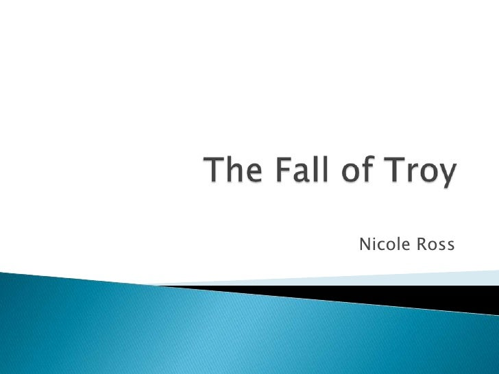 The Fall of Troy<br />Nicole Ross<br />
