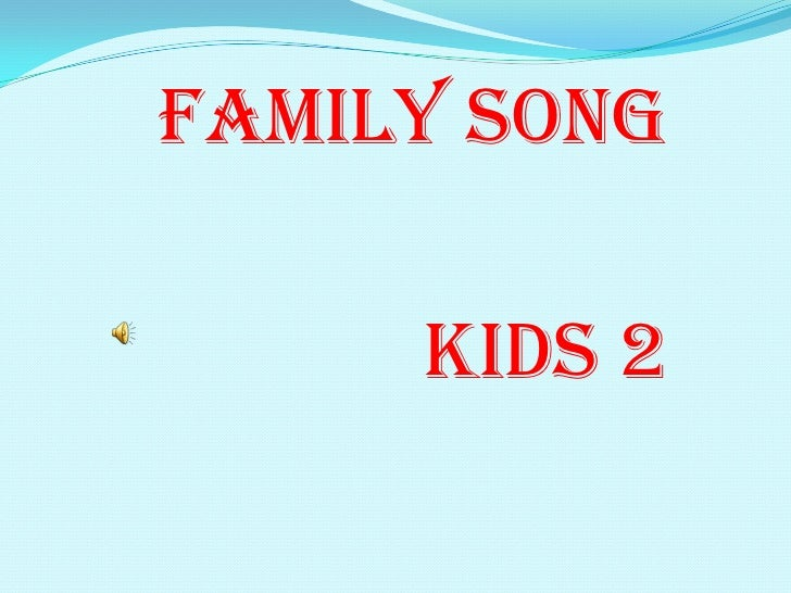 The family song kids2