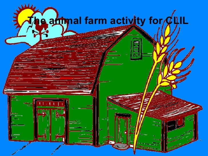 The animal farm activity for CLIL The animal farm activity for CLIL