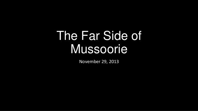 The Far Side of Mussoorie November 29, 2013