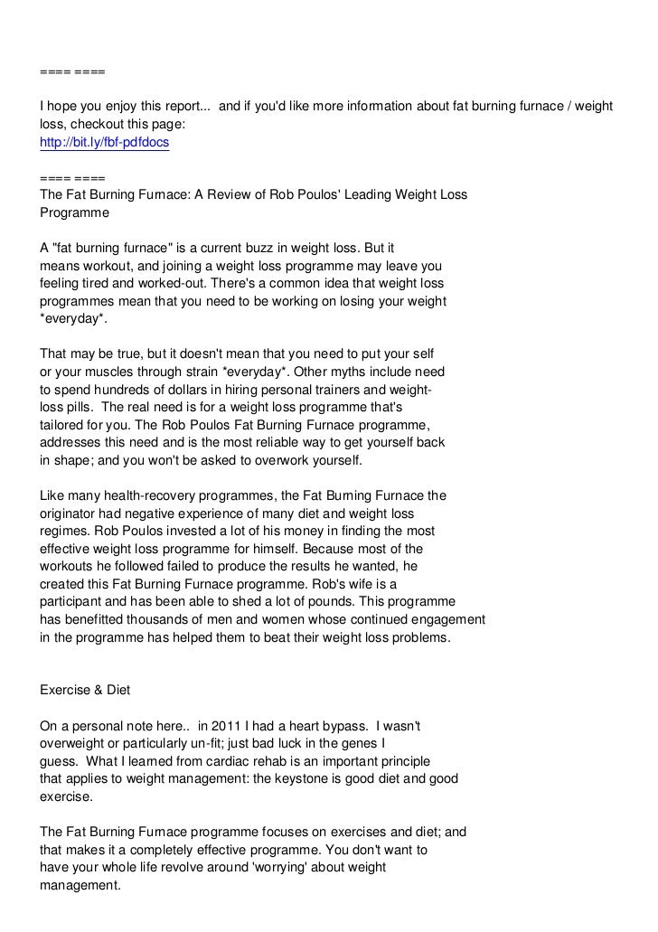 ==== ====I hope you enjoy this report... and if youd like more information about fat burning furnace / weightloss, checkou...