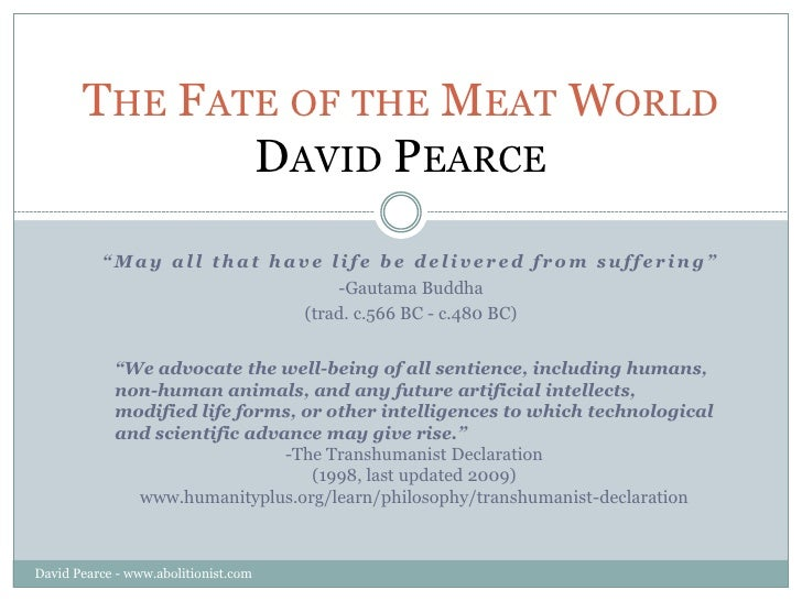 """THE FATE OF THE MEAT WORLD               DAVID PEARCE            """"May all that have life be delivered from suffering""""     ..."""