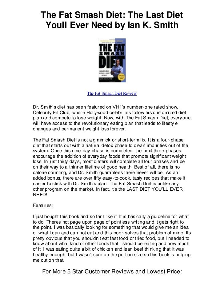 The Fat Smash Diet: The Last Diet    Youll Ever Need by Ian K. Smith                            The Fat Smash Diet ReviewD...