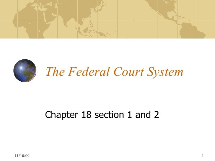 The Federal Court System Chapter 18 section 1 and 2