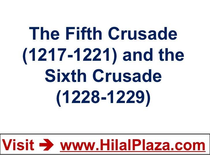 The Fifth Crusade (1217-1221) and the Sixth Crusade (1228-1229)