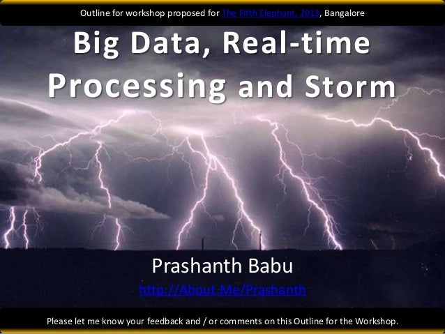 Outline for workshop proposed for The Fifth Elephant, 2013, Bangalore Big Data, Real-timeProcessing and Storm             ...