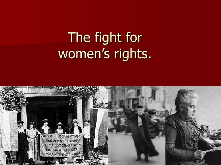 The fight for women's rights.