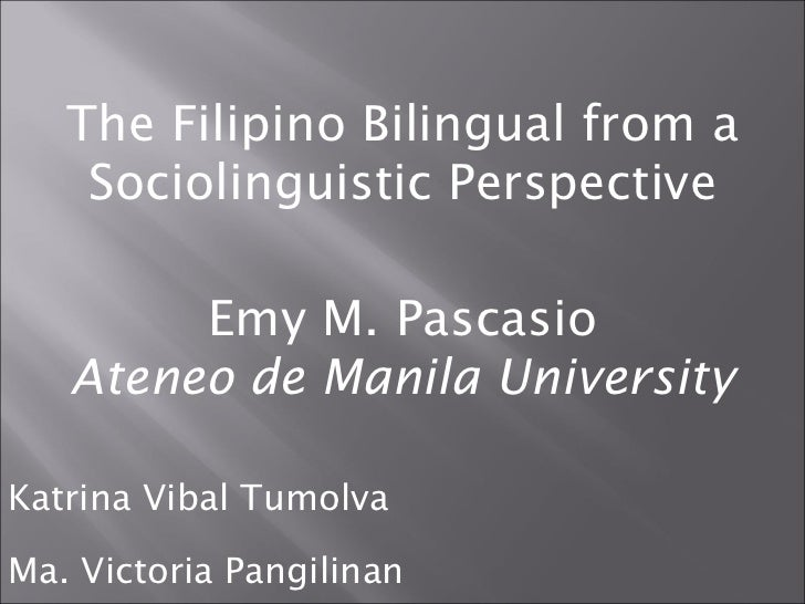 The filipino bilingualism from a sociolingustic perspective