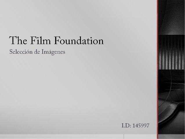 The Film Foundation. Selección de Imágenes