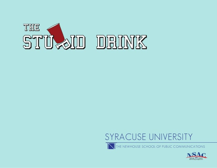 "Syracuse University's ""The Stupid Drink"" Campaign Book"