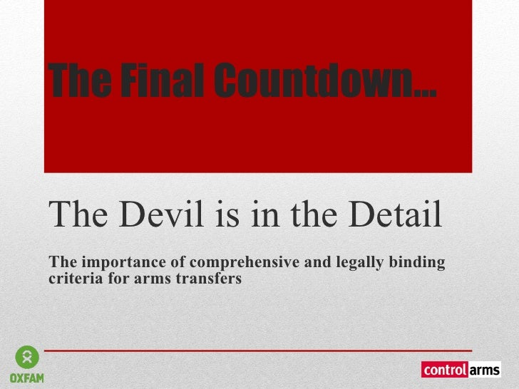 The Final Countdown...The Devil is in the DetailThe importance of comprehensive and legally bindingcriteria for arms trans...