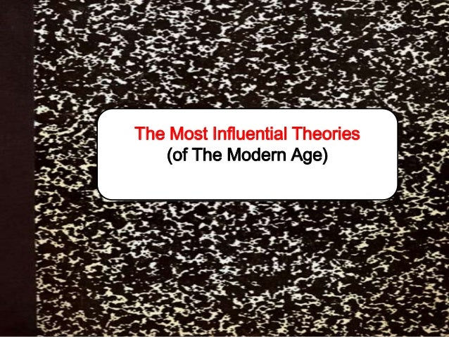 The Most Influential Theories (of The Modern Age)