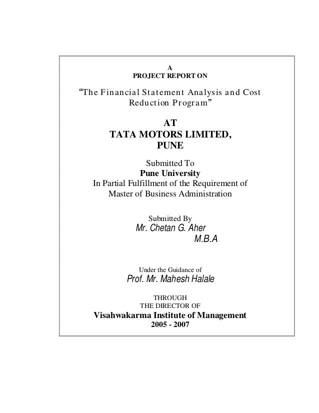 A PROJECT REPORT ON The Financial Statement Analysis and Cost Reduction Program AT TATA MOTORS LIMITED, PUNE Submitted To ...