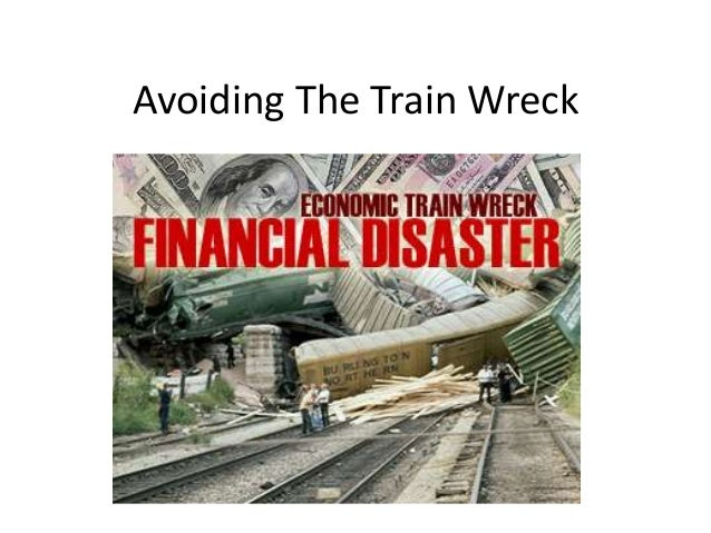 The financial train wreck