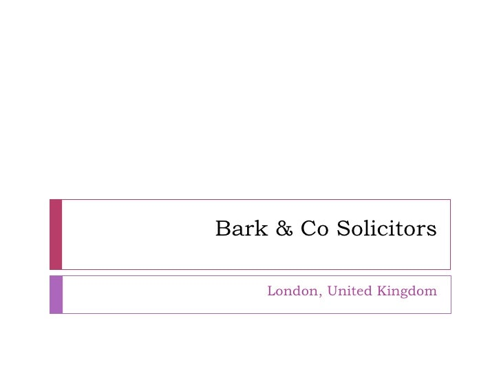 Bark & Co Solicitors    London, United Kingdom