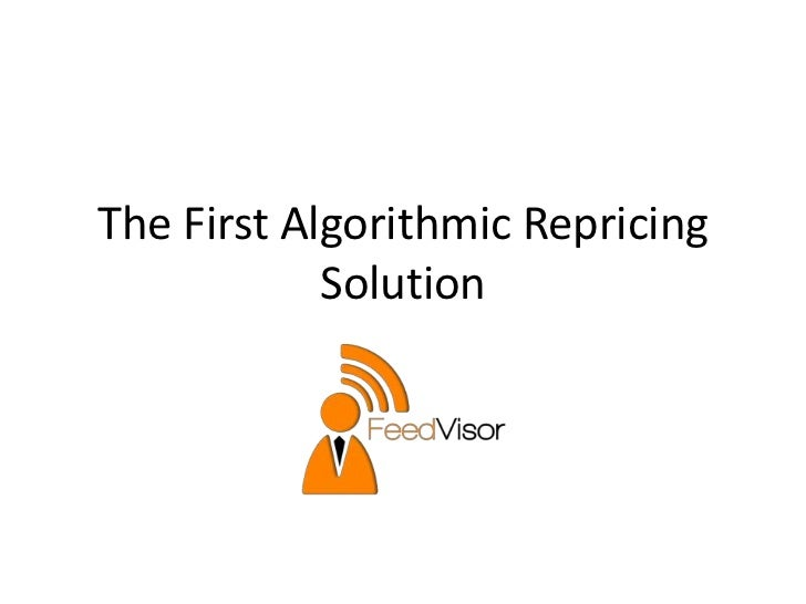 The first algorithmic repricing solution 2012