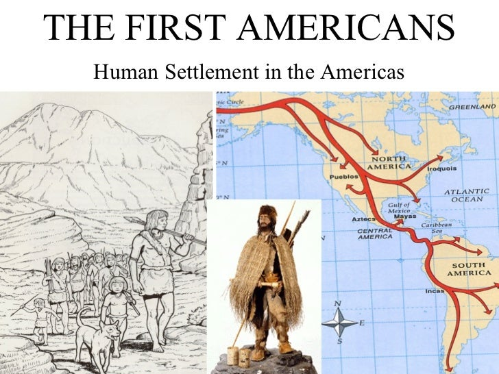 first american settlers The american indians were the first settlers of the american continent listed are the 2010 top 25 native american indian tribes.