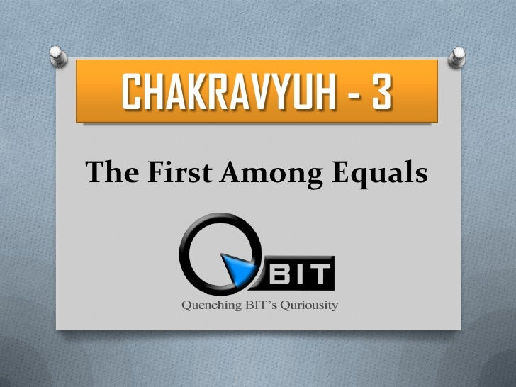 CHAKRAVYUH - 3<br />The First Among Equals<br />