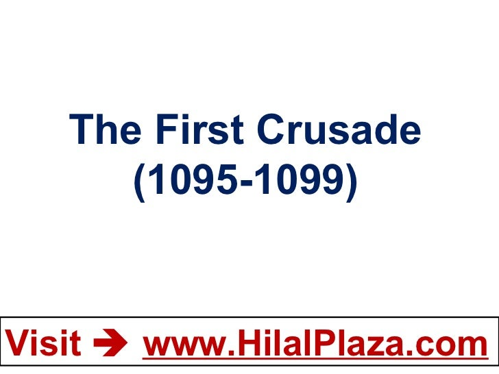 The First Crusade (1095-1099)