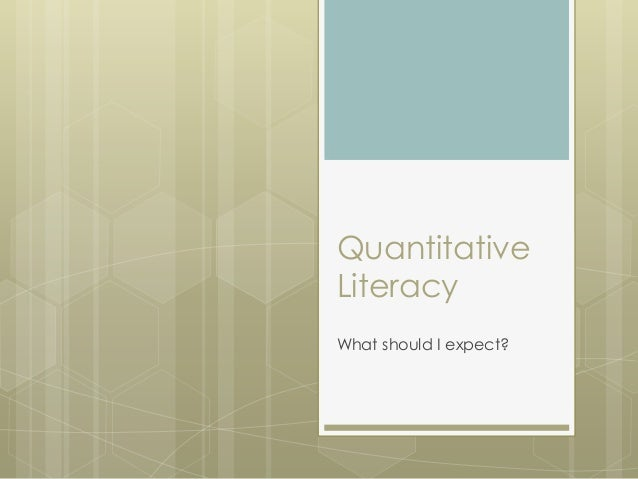 Quantitative Literacy What should I expect?