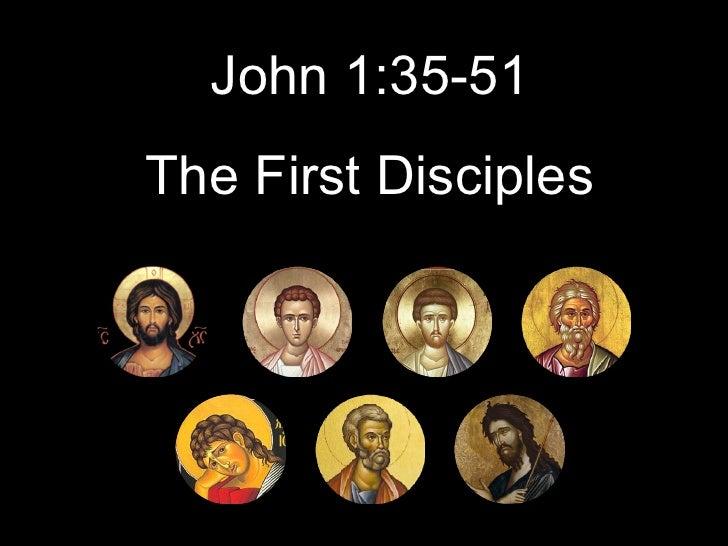 John 1:35-51 The First Disciples