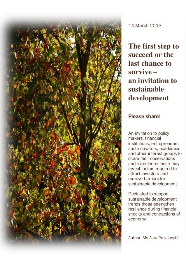 14 March 2013The first step tosucceed or thelast chance tosurvive –an invitation tosustainabledevelopmentPlease share!An i...