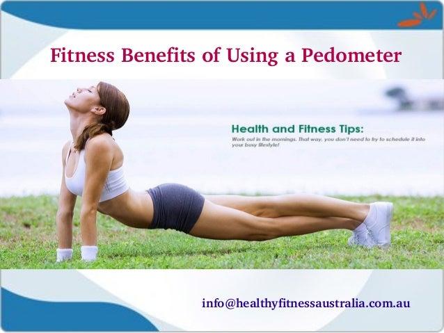 FitnessBenefitsofUsingaPedometer  info@healthyfitnessaustralia.com.au