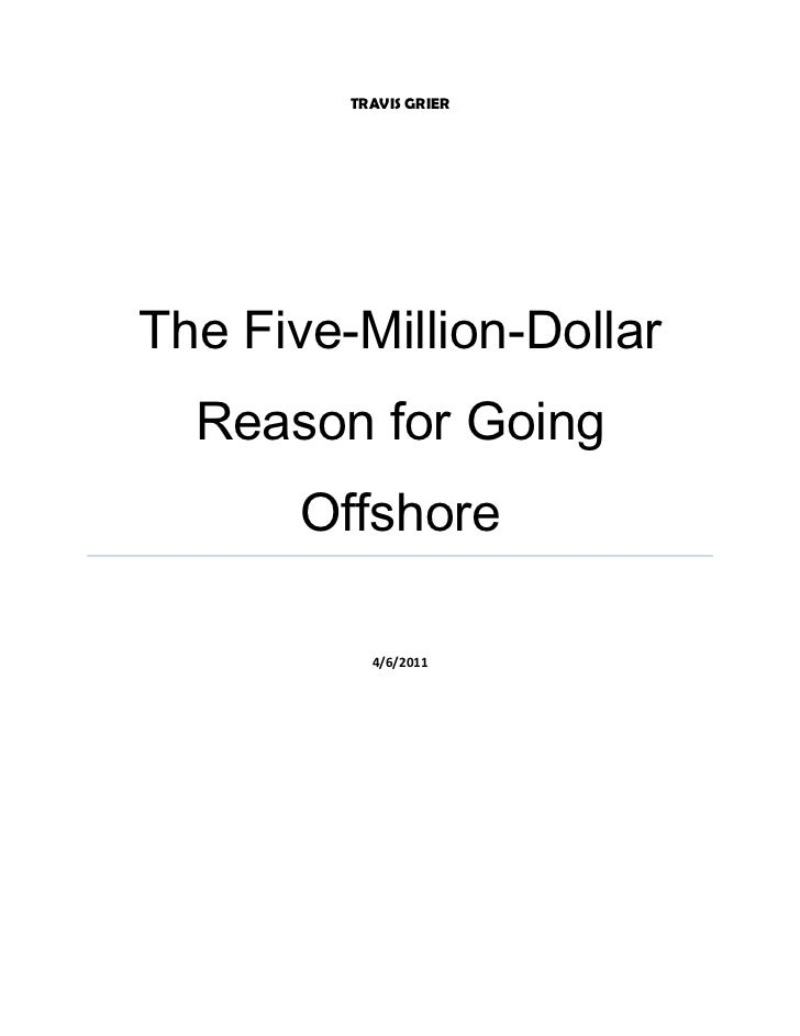 Travis GrierThe Five-Million-Dollar Reason for Going Offshore4/6/2011<br />The Five-Million-Dollar Reason for Going Offsho...