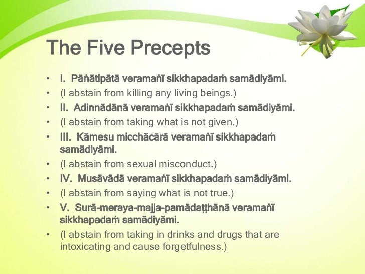 the five precepts of buddihism All precepts are easy to keep, all precepts are difficult to keep level 1: living in  society the precepts as thought are shown in relationship to the position of a.