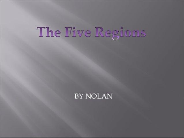 The five regions Nolan
