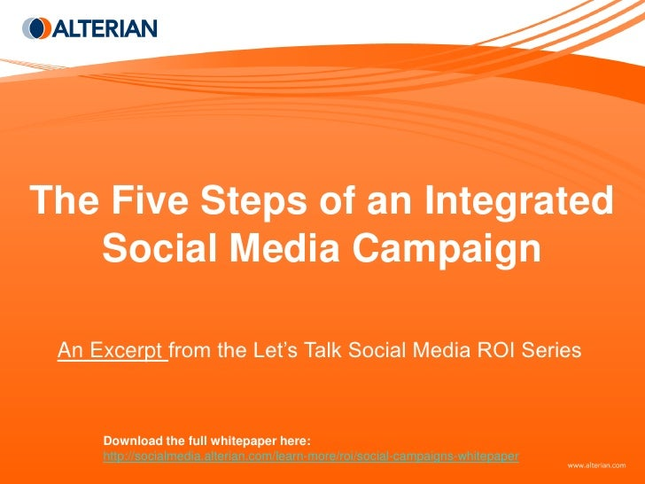 The Five Steps of an Integrated    Social Media Campaign   An Excerpt from the Let's Talk Social Media ROI Series         ...