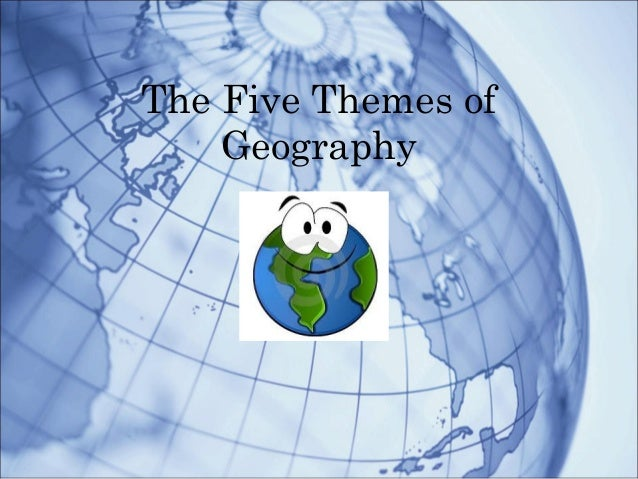 The five themes of geography 2012