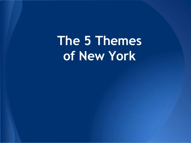 The 5 Themes of New York