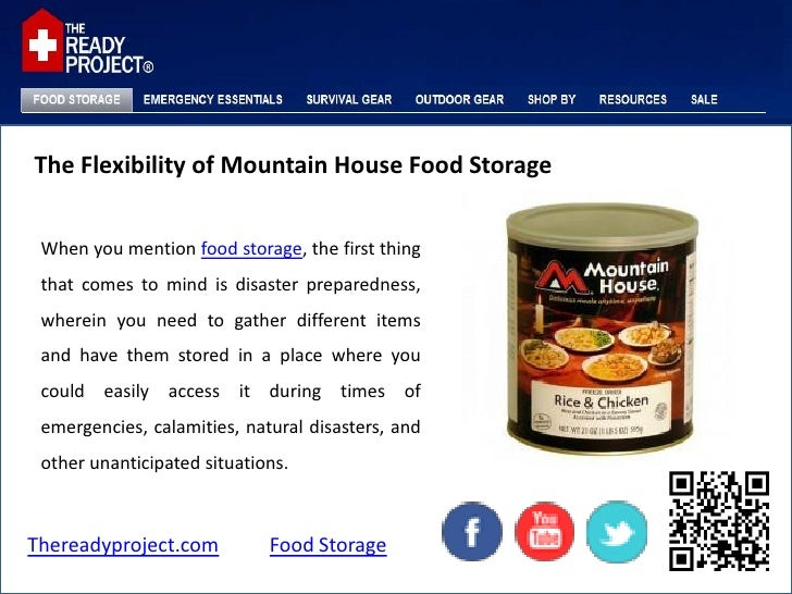 The Flexibility of Mountain House Food Storage When you mention food storage, the first thing that comes to mind is disast...